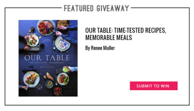 "Giveaway: ""Our Table"" Cookbook By Renee Muller"